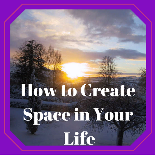 How to Create Space in Your Life: Why I Need Faith