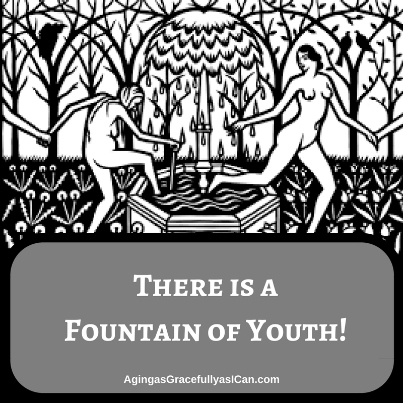 There is a Fountain of Youth!