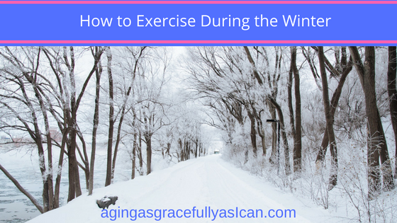 How to Exercise During the Winter
