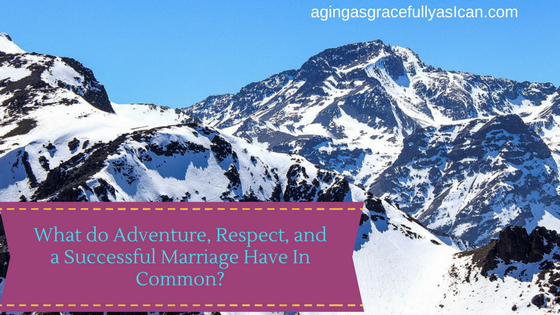 What do Adventure, Respect and a Successful Marriage Have in Common?