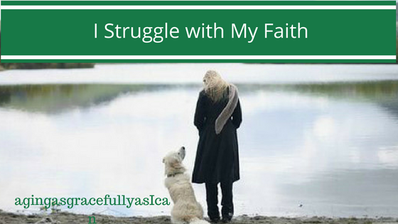 I Struggle with My Faith
