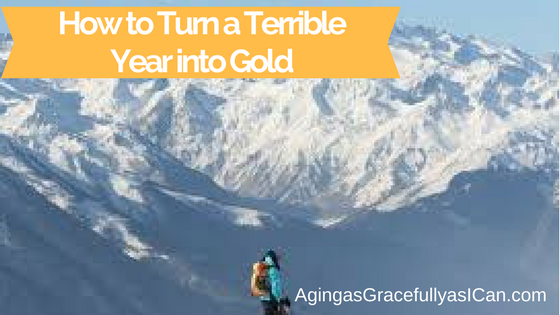 How to Turn a Terrible Year into Gold